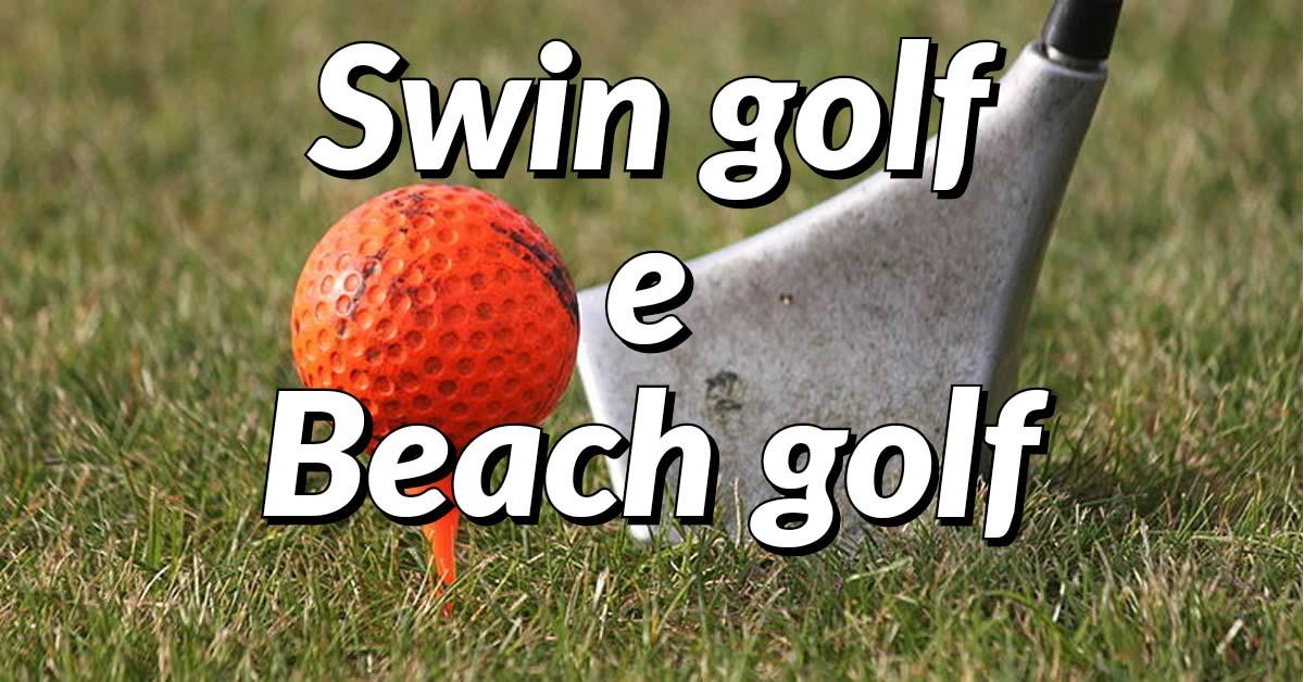 Swin golf e Beach golf. Le alternative alla portata di tutti